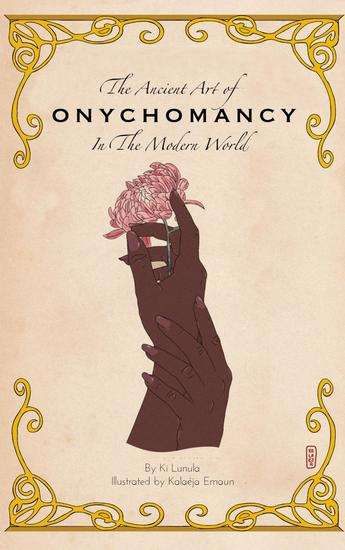 The Ancient Art of Onychomancy In the Modern World: Comprehensive Guide to the Divination of Nails & Manicures - cover