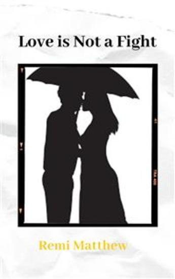 Love is Not a Fight It is Friendship Set On Fire - REMI MATTHEW - cover