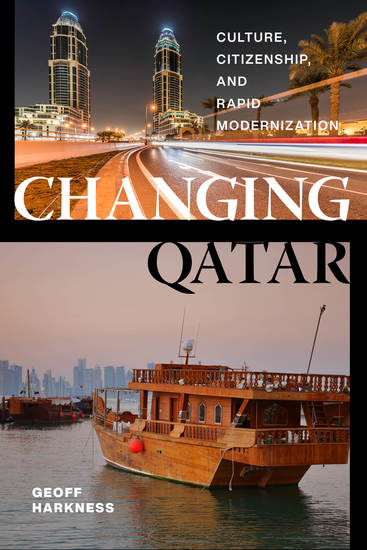 Changing Qatar - Culture Citizenship and Rapid Modernization - cover