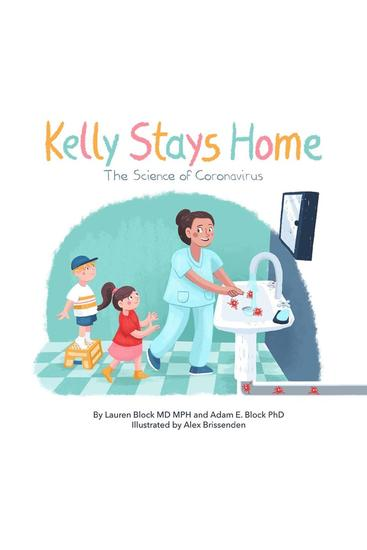 Kelly Stays Home: The Science of Coronvirus - The Science of Coronavirus - cover