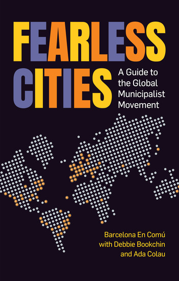 Fearless Cities - A guide to the global municipalist movement - cover