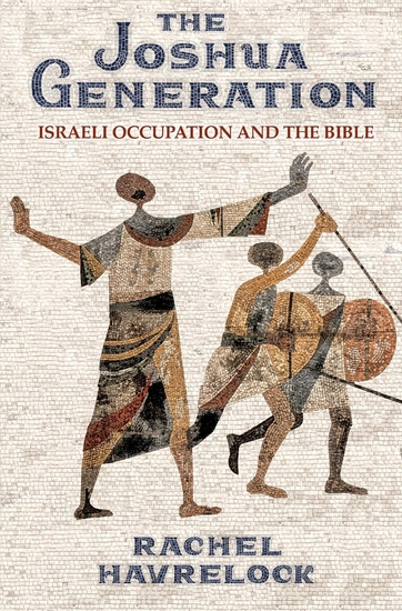 The Joshua Generation - Israeli Occupation and the Bible - cover