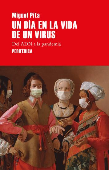 Un día en la vida de un virus - Del ADN a la pandemia - cover
