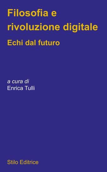 Filosofia e rivoluzione digitale - Echi dal futuro - cover