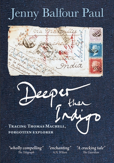 Deeper Than Indigo - Tracing Thomas Machell Forgotten Explorer - cover