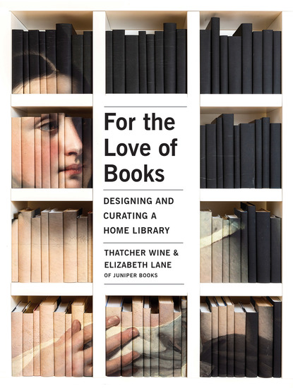 For the Love of Books - Designing and Curating a Home Library - cover