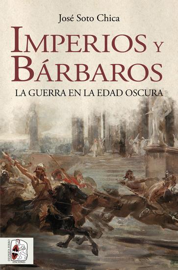 Imperios y bárbaros - La guerra en la Edad Oscura - cover