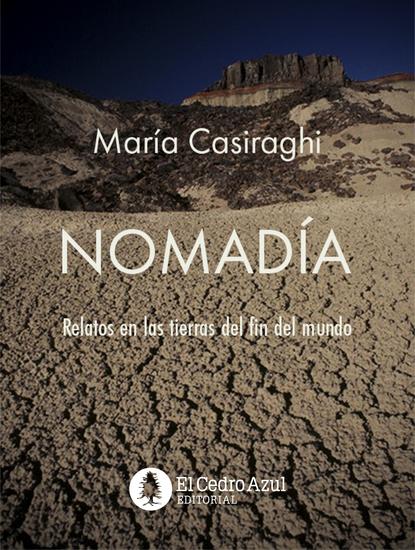 Nomadía - Relatos en las tierras del fin del mundo - cover
