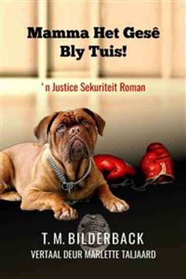 Mamma Het Gesê Bly Tuis! - 'N Justice Sekuriteit Roman - cover