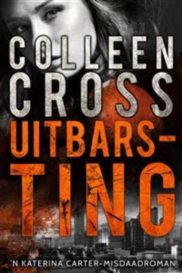 Uitbarsting - Katerina Carter-Misdaadroman - cover