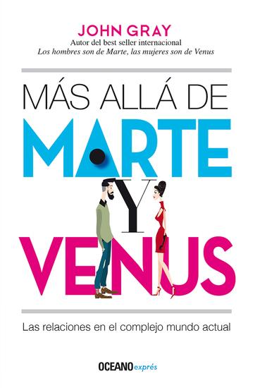 Más allá de Marte y Venus - Las relaciones en el complejo mundo actual - cover