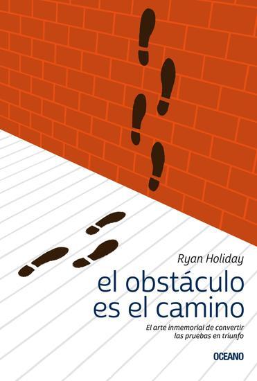 El obstáculo es el camino - El arte inmemorial de convertir las pruebas en triunfo - cover