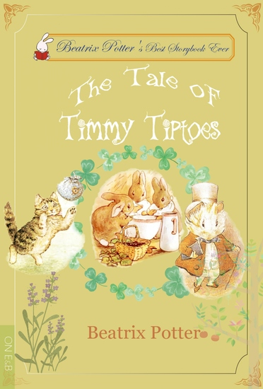 The Tale of Timmy Tiptoes - Illustrated Edition - cover