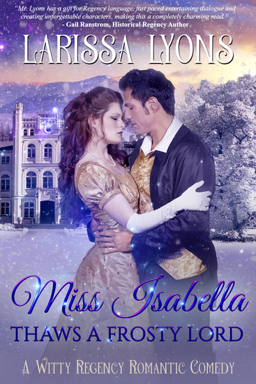 Miss Isabella Thaws a Frosty Lord - A Sweetly Spicy Regency Romance - cover