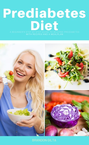 Prediabetes Diet - A Beginner's Step by Step Guide to Reversing Prediabetes - cover