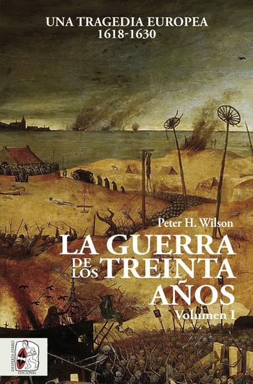 La Guerra de los Treinta Años I - Una tragedia europea (1618-1630) - cover