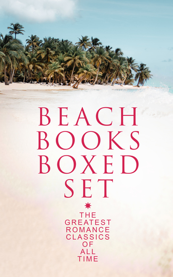 BEACH BOOKS Boxed Set: The Greatest Romance Classics Of All Time - cover