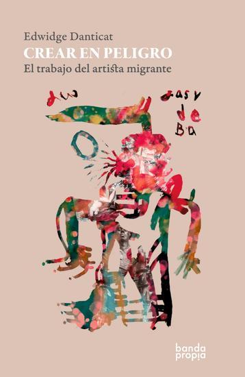 Crear en peligro - El trabajo del artista migrante - cover