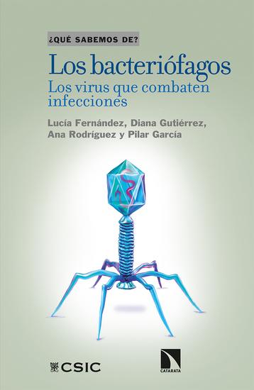 Los bacteriófagos - Los virus que combaten infecciones - cover