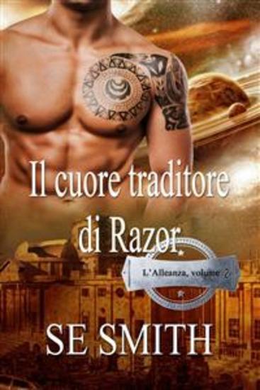 Il cuore traditore di Razor - L'Alleanza volume 2 - cover