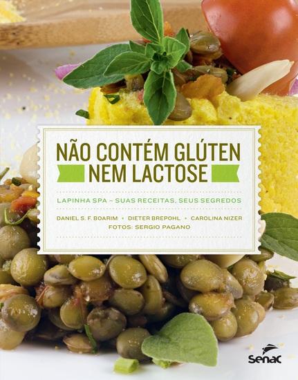 Não contém glúten nem lactose - Lapinha SPA: suas receitas seus segredos - cover