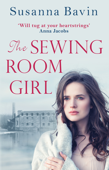 The Sewing Room Girl - The unputdownable story of adversity and courage for fans of Dilly Court and Polly Heron - cover