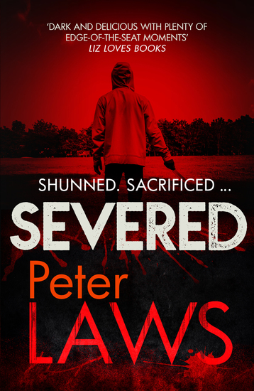 Severed - The dark and chilling crime novel you won't be able to put down - cover