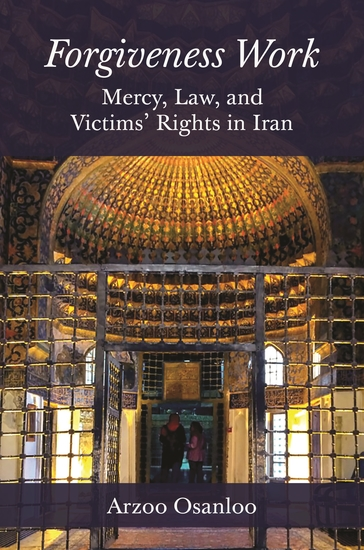 Forgiveness Work - Mercy Law and Victims' Rights in Iran - cover