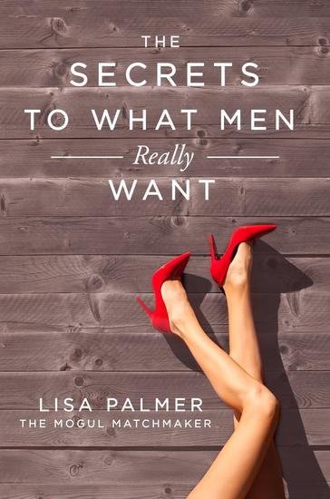 The Secrets to What Men Really Want - cover