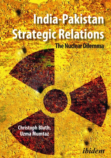 India-Pakistan Strategic Relations - The Nuclear Dilemma - cover