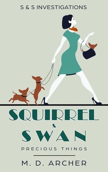 Squirrel & Swan Precious Things - S & S Investigations #1 - cover