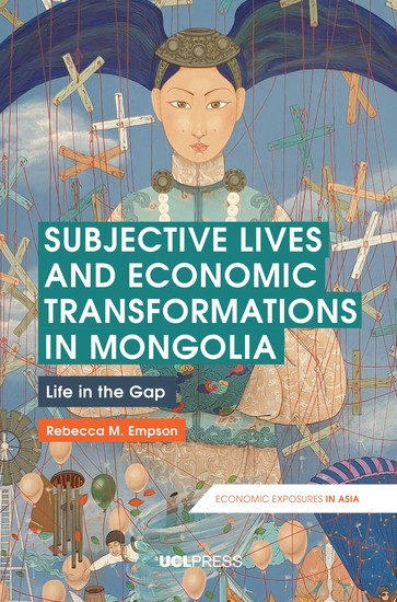 Subjective Lives and Economic Transformations in Mongolia - Life in the Gap - cover