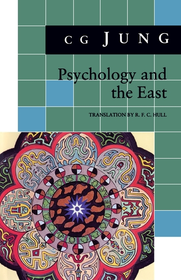 Psychology and the East - (From Vols 10 11 13 18 Collected Works) - cover