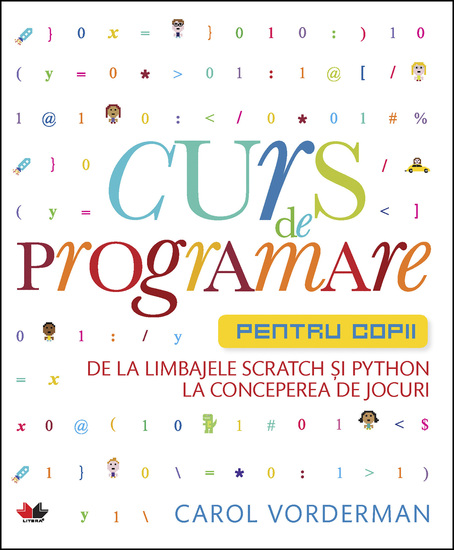 Curs De Programare Pentru Copii - De la limbajele Scratch si Python la conceperea de jocuri - cover
