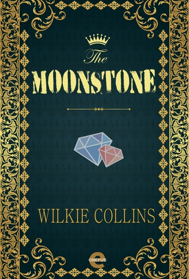 The Moonstone - The First Mystery Novel in English Literature - cover