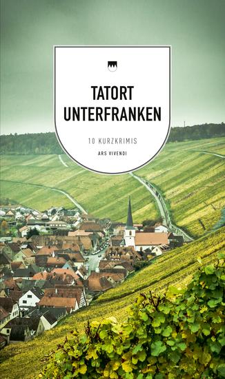 Tatort Unterfranken - 9 Kurzkrimis aus Franken - cover