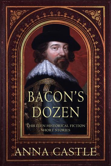Bacon's Dozen: Thirteen Historical Fiction Short Stories - cover