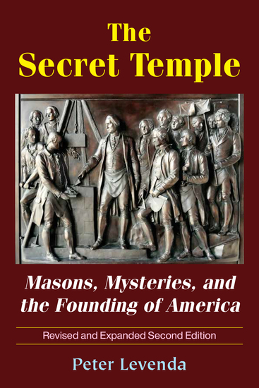 The Secret Temple - Masons Mysteries and the Founding of America - cover