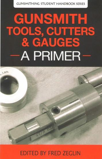 Gunsmith Tools Cutter & Gauges - A Primer - cover