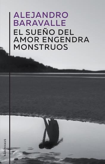 El sueño del amor engendra monstruos - cover