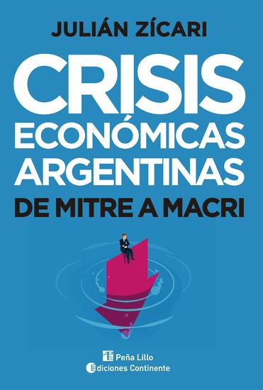 Crisis económicas argentinas - De Mitre a Macri - cover