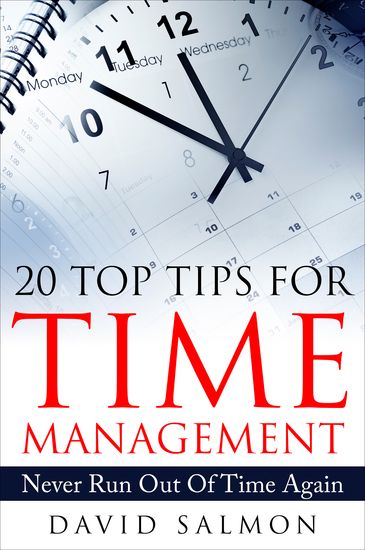 20 Top Tips for Time Management - Never Run Out of Time Again - cover