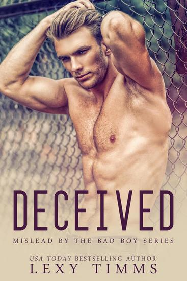 Deceived - Mislead by the Bad Boy Series #1 - cover