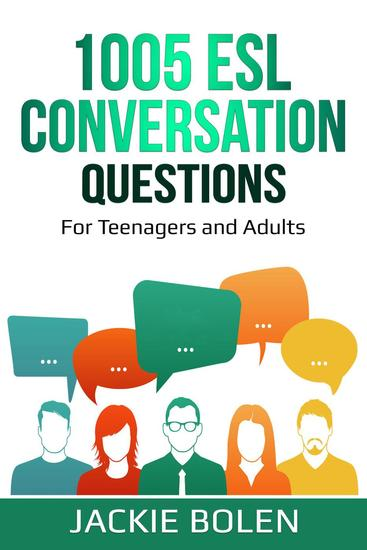 1005 ESL Conversation Questions: For Teenagers and Adults - cover