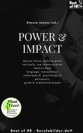 Power & Impact - Secure status achieve goals tactically use communication rhetoric body language manipulation techniques & psychology of persuasion guide & understand people - cover