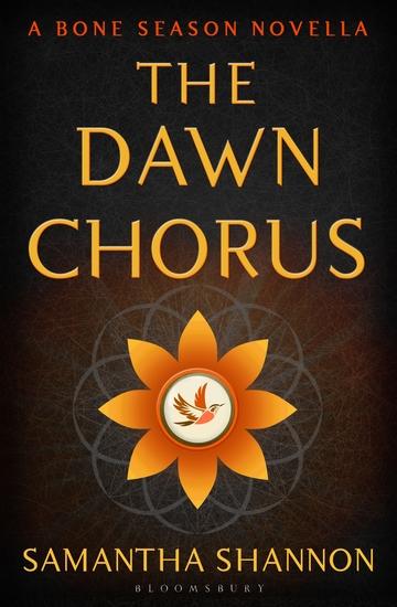 The Dawn Chorus - A Bone Season novella - cover