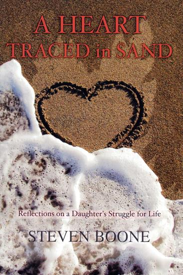 A Heart Traced In Sand - Reflections on a Daughter's Struggle for Life - cover