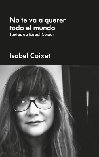 No te va a querer todo el mundo - Textos de Isabel Coixet - cover