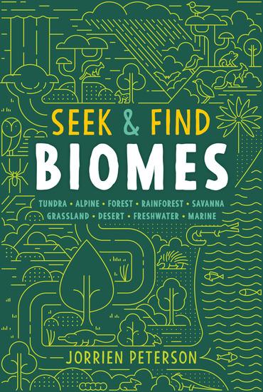 Seek & Find Biomes - Tundra • Alpine • Forest • Rainforest • Savanna • Grassland • Desert • Freshwater • Marine - cover