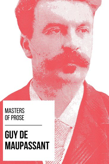 Masters of Prose - Guy de Maupassant - cover